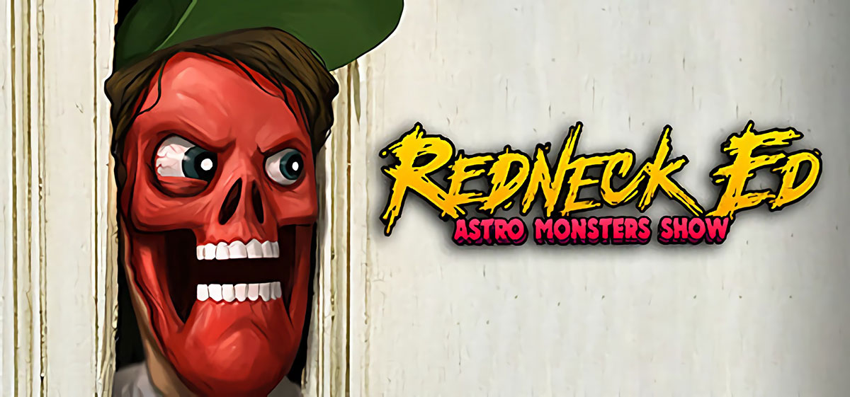 Redneck Ed: Astro Monsters Show - торрент